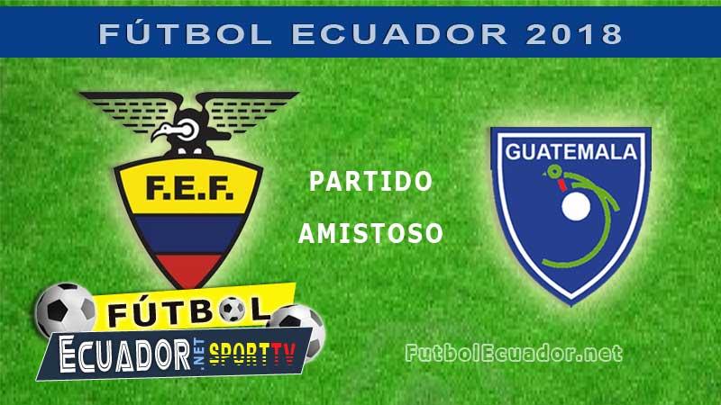 Ecuador, Guatemala, Futbol, Partido Amistoso,